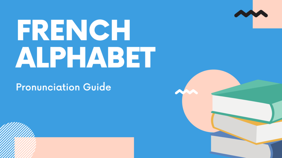 French Alphabet Pronunciation Guide